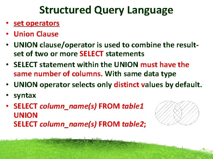 Structured Query Language • set operators • Union Clause • UNION clause/operator is used