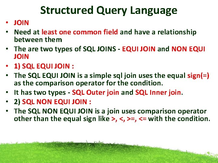 Structured Query Language • JOIN • Need at least one common field and have