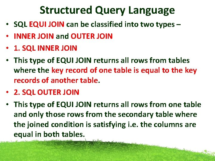 Structured Query Language SQL EQUI JOIN can be classified into two types – INNER