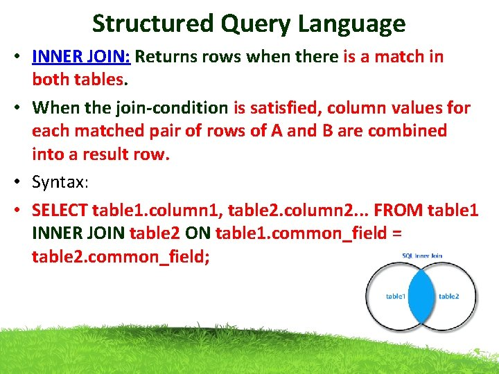 Structured Query Language • INNER JOIN: Returns rows when there is a match in