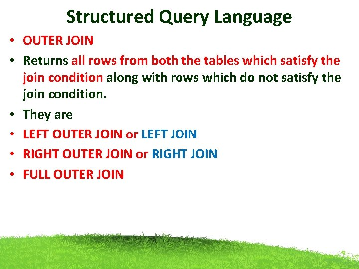 Structured Query Language • OUTER JOIN • Returns all rows from both the tables