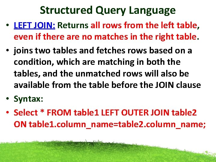 Structured Query Language • LEFT JOIN: Returns all rows from the left table, even