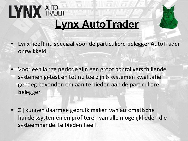 Lynx Auto. Trader • Lynx heeft nu speciaal voor de particuliere belegger Auto. Trader