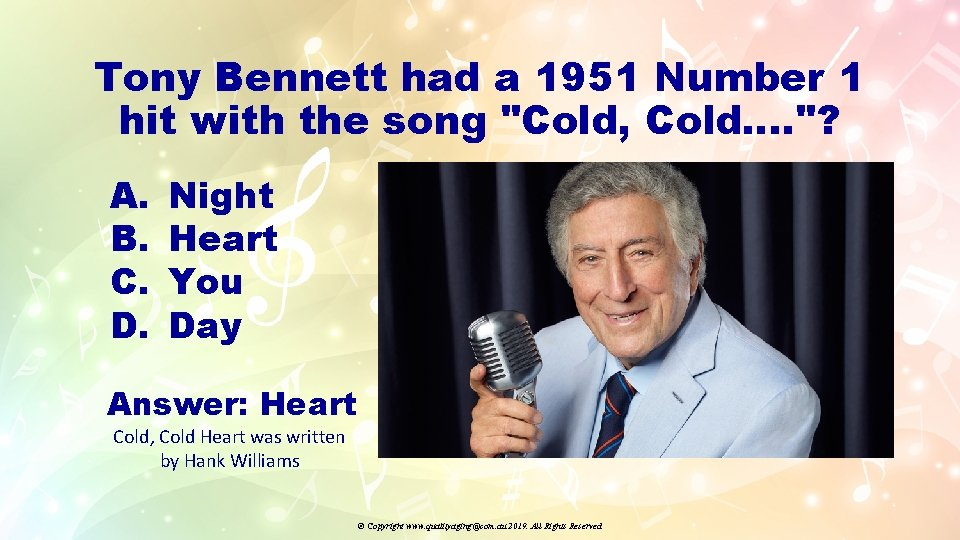 """Tony Bennett had a 1951 Number 1 hit with the song """"Cold, Cold…. """"?"""