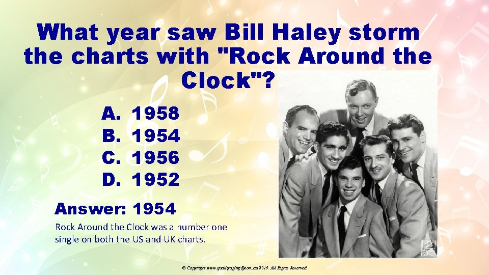 """What year saw Bill Haley storm the charts with """"Rock Around the Clock""""? A."""