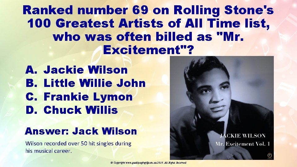 Ranked number 69 on Rolling Stone's 100 Greatest Artists of All Time list, who