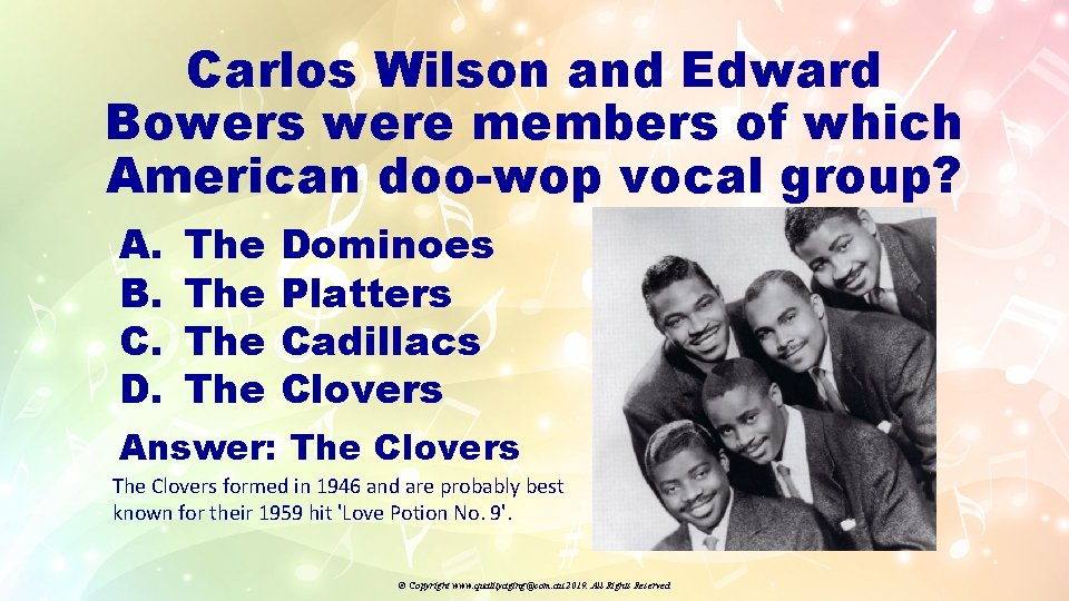Carlos Wilson and Edward Bowers were members of which American doo-wop vocal group? A.