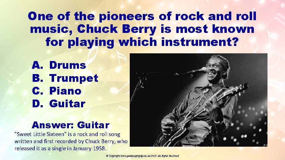 One of the pioneers of rock and roll music, Chuck Berry is most known