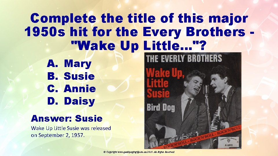 """Complete the title of this major 1950 s hit for the Every Brothers """"Wake"""