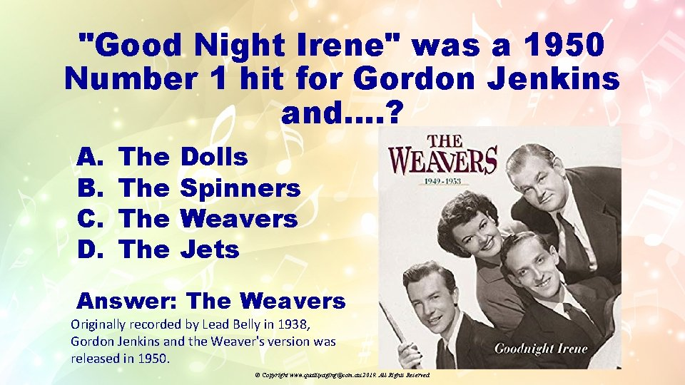 """""""Good Night Irene"""" was a 1950 Number 1 hit for Gordon Jenkins and…. ?"""