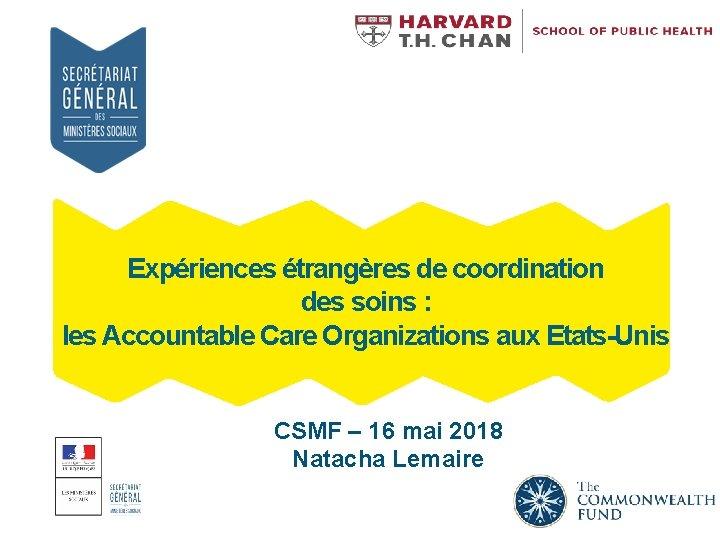 Expériences étrangères de coordination des soins : les Accountable Care Organizations aux Etats-Unis CSMF