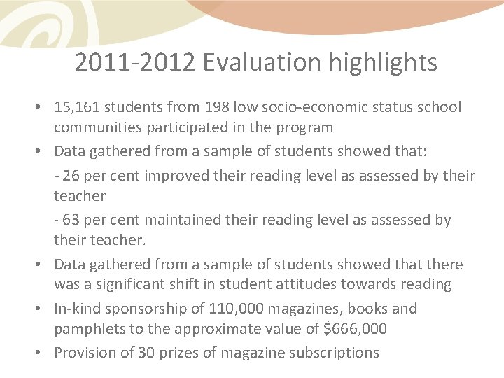 2011 -2012 Evaluation highlights • 15, 161 students from 198 low socio-economic status school
