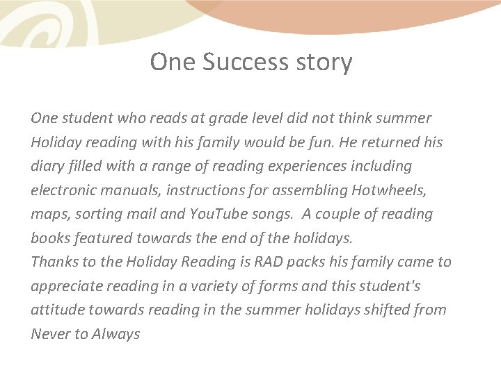 One Success story One student who reads at grade level did not think summer