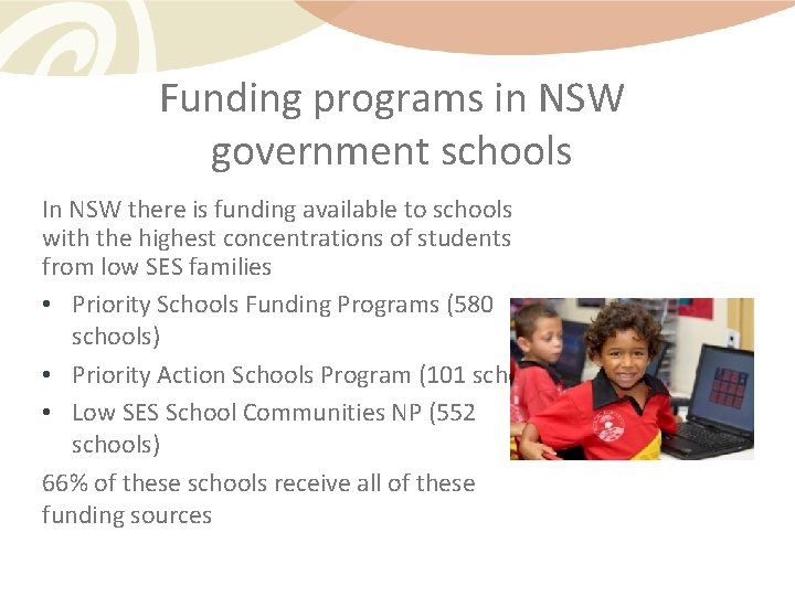 Funding programs in NSW government schools In NSW there is funding available to schools