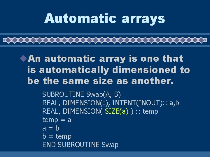 Automatic arrays u. An automatic array is one that is automatically dimensioned to be