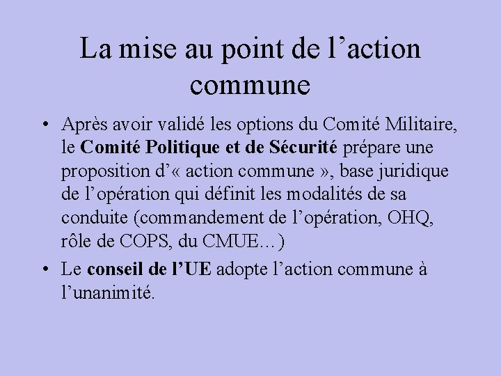 La mise au point de l'action commune • Après avoir validé les options du