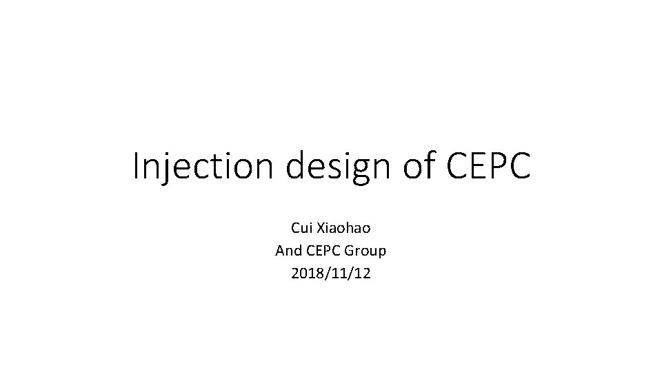Injection design of CEPC Cui Xiaohao And CEPC Group 2018/11/12