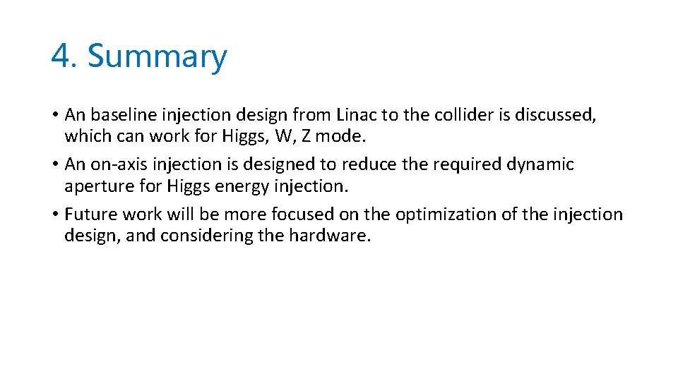 4. Summary • An baseline injection design from Linac to the collider is discussed,