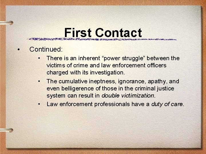 """First Contact • Continued: • • • There is an inherent """"power struggle"""" between"""