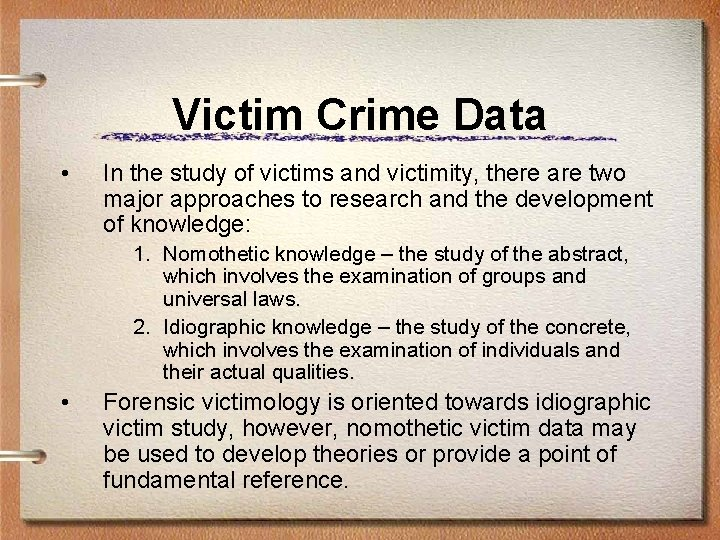 Victim Crime Data • In the study of victims and victimity, there are two