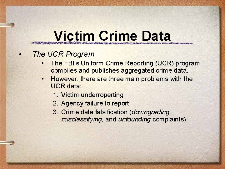 Victim Crime Data • The UCR Program • • The FBI's Uniform Crime Reporting