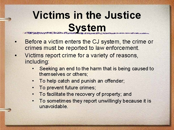 Victims in the Justice System • • Before a victim enters the CJ system,