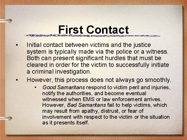 First Contact • • Initial contact between victims and the justice system is typically
