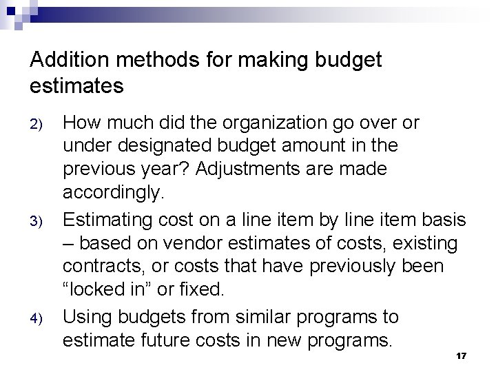 Addition methods for making budget estimates 2) 3) 4) How much did the organization