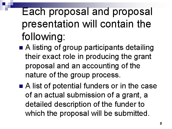 Each proposal and proposal presentation will contain the following: A listing of group participants