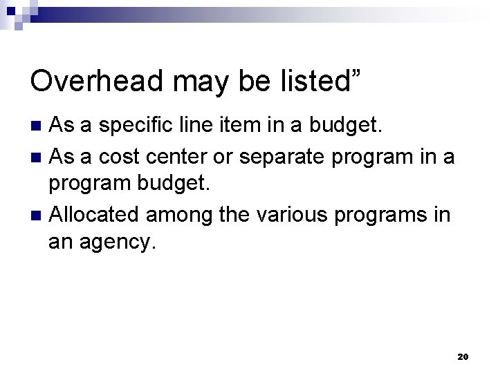 """Overhead may be listed"""" As a specific line item in a budget. n As"""
