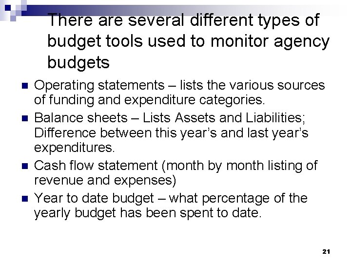 There are several different types of budget tools used to monitor agency budgets n