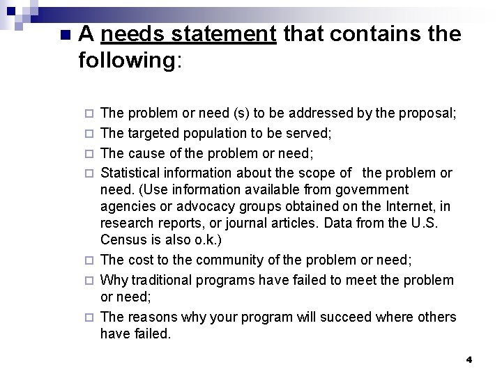 n A needs statement that contains the following: ¨ ¨ ¨ ¨ The problem
