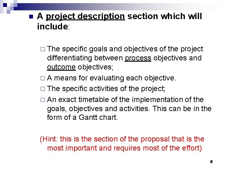 n A project description section which will include: ¨ The specific goals and objectives