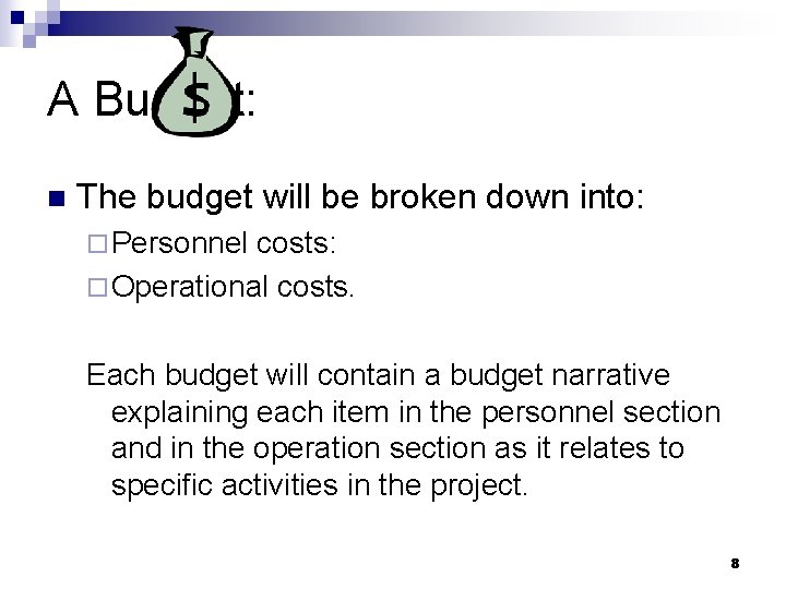A Budget: n The budget will be broken down into: ¨ Personnel costs: ¨
