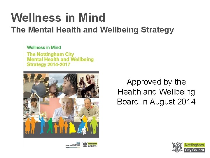 Wellness in Mind The Mental Health and Wellbeing Strategy Approved by the Health and