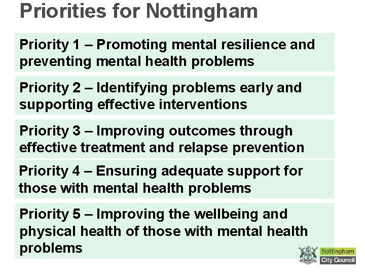 Priorities for Nottingham Priority 1 – Promoting mental resilience and preventing mental health problems