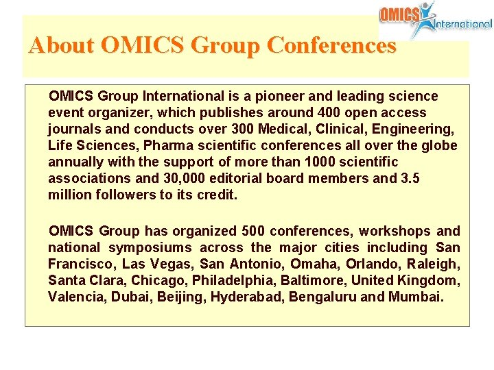 About OMICS Group Conferences OMICS Group International is a pioneer and leading science event