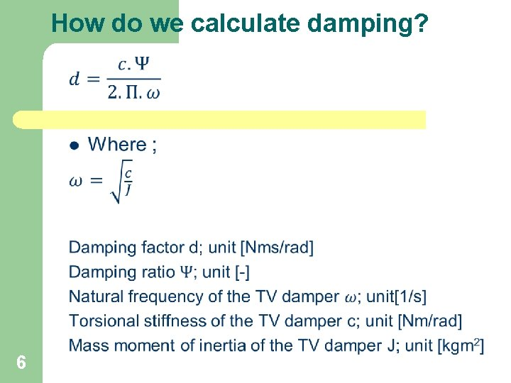 How do we calculate damping? 6