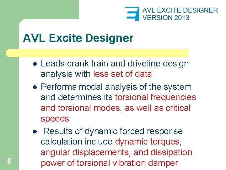 AVL Excite Designer l l l 8 Leads crank train and driveline design analysis