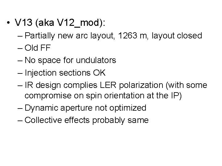 • V 13 (aka V 12_mod): – Partially new arc layout, 1263 m,