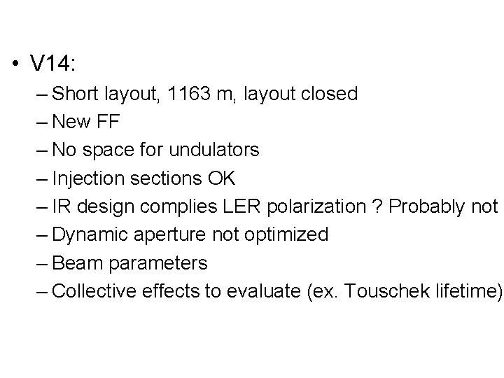 • V 14: – Short layout, 1163 m, layout closed – New FF