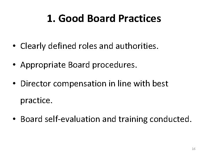 1. Good Board Practices • Clearly defined roles and authorities. • Appropriate Board procedures.