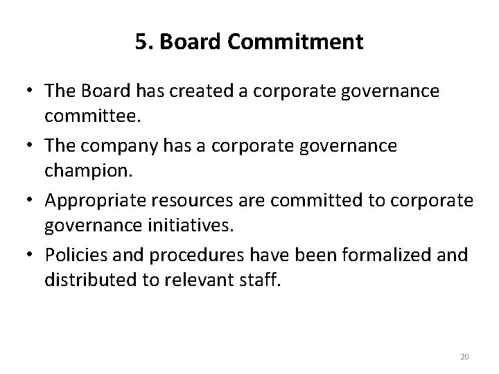 5. Board Commitment • The Board has created a corporate governance committee. • The