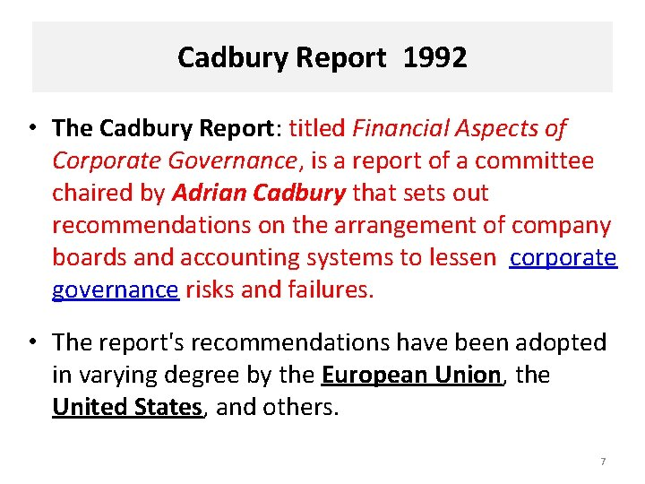 Cadbury Report 1992 • The Cadbury Report: titled Financial Aspects of Corporate Governance, is