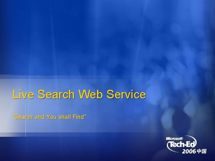 """Live Search Web Service """"Search and You shall Find"""""""