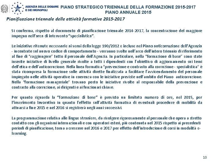 PIANO STRATEGICO TRIENNALE DELLA FORMAZIONE 2015 -2017 PIANO ANNUALE 2015 Pianificazione triennale delle attività