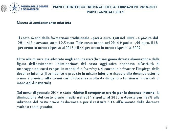PIANO STRATEGICO TRIENNALE DELLA FORMAZIONE 2015 -2017 PIANO ANNUALE 2015 Misure di contenimento adottate