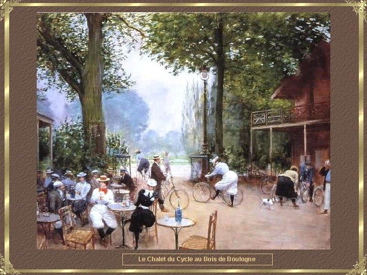Le Chalet du Cycle au Bois de Boulogne