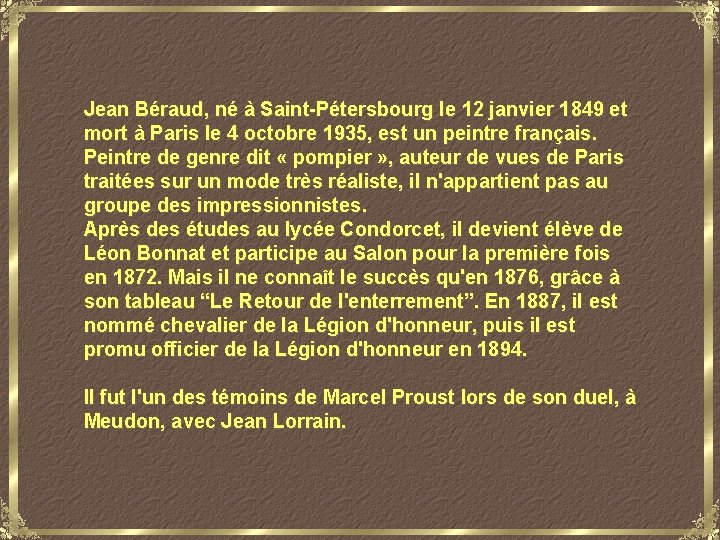 Jean Béraud, né à Saint-Pétersbourg le 12 janvier 1849 et mort à Paris le
