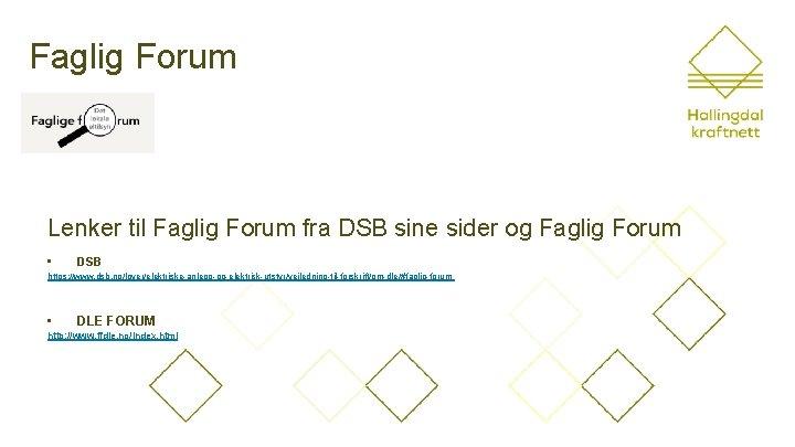 Faglig Forum Lenker til Faglig Forum fra DSB sine sider og Faglig Forum •